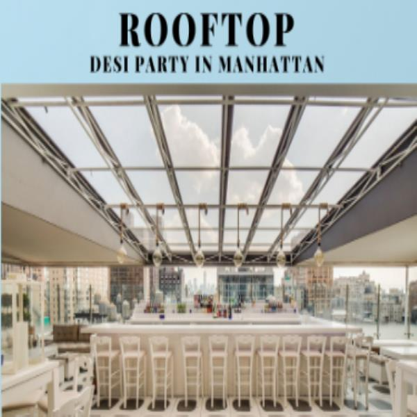 Rooftop Desi Party in Manhattan: Saturday Night